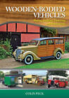 Wooden-Bodied Vehicles: Buying, Building, Restoring and Maintaining by Colin Peck (Hardback, 2013)