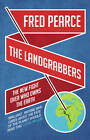 The Landgrabbers: The New Fight Over Who Owns The Earth by Fred Pearce (Paperback, 2013)