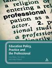Education Policy, Practice and the Professional by Andy Pickard, Jane Bates, Sue Lewis (Hardback, 2011)