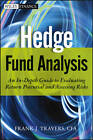 Hedge Fund Analysis: An In-Depth Guide to Evaluating Return Potential and Assessing Risks by Frank J. Travers (Hardback, 2012)