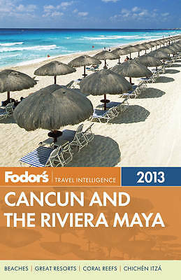 Fodor's Cancun and the Riviera Maya 2013: with Cozumel and the Best of-ExLibrary