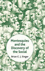 Montesquieu and the Discovery of the Social by Brian Singer (Hardback, 2013)