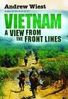 Vietnam: A View from the Front Lines by Andrew A. Wiest (Hardback, 2013)