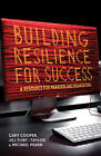 Building Resilience for Success: A Resource for Managers and Organizations by Jill Flint-Taylor, Cary L. Cooper, Michael Pearn (Hardback, 2013)