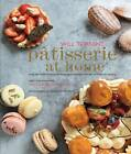 Patisserie at Home: Step-by-Step Recipes to Help You Master the Art of French Pastry by Will Torrent (Hardback, 2013)