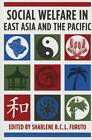 Social Welfare in East Asia and the Pacific by Columbia University Press (Paperback, 2013)