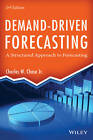 Demand-Driven Forecasting: A Structured Approach to Forecasting by Charles W. Chase (Hardback, 2013)