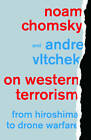 On Western Terrorism: From Hiroshima to Drone Warfare by Noam Chomsky, Andre Vltchek (Paperback, 2013)