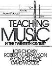 Teaching Music in Twentieth-Century by Avon Gillespie, David Woods, Lois Choksy and Robert Abramson (1985, Hardcover)