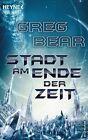 Stadt am Ende der Zeit von Greg Bear (2011, Taschenbuch)