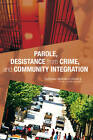 Parole, Desistance from Crime, and Community Integration by Committee on Community Supervision and Desistance from Crime, National Research Council, Committee on Law and Justice, Division of Behavioral and Social Sciences and Education (Paperback, 2007)