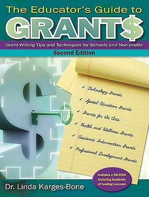 The Educator's Guide to Grants : Grant-Writing Tips and Techniques for  Schools and Non-Profits by Linda Karges-Bone (2011, CD-ROM / Paperback)