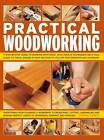 Practical Woodworking: a Step-by-step Guide to Working with Wood, with Over 60 Techniques and a Full Guide to Tools, Shown in Over 600 Easy-to-follow Photographs and Diagrams by Stephen Corbett (Paperback, 2012)