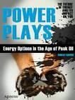 Power Plays: Energy Options in the Age of Peak Oil by Robert Rapier (Paperback, 2012)