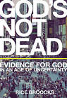 God's Not Dead: Evidence for God in an Age of Uncertainty by Rice Broocks (Hardback, 2013)