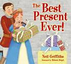 The Best Present Ever! by Neil Griffiths (Paperback, 2012)