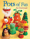 Pots of Fun for Everyone by Linda Valentino (Paperback, 2007)
