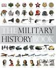 The Military History Book by DK (Hardback, 2012)