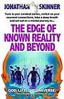 The Edge of Known Reality and Beyond: God, Life, the Universe by Jonathan Skinner (Paperback)