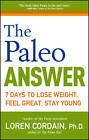 The Paleo Answer: 7 Days to Lose Weight, Feel Great, Stay Young by Loren Cordain (Paperback, 2012)