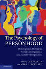 The Psychology of Personhood: Philosophical, Historical, Social-Developmental and Narrative Perspectives by Cambridge University Press (Hardback, 2012)