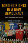 Forging Rights in a New Democracy: Ukrainian Students Between Freedom and Justice by Anna Fournier (Hardback, 2012)