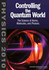 Controlling the Quantum World: The Science of Atoms, Molecules, and Photons by National Research Council, Committee on AMO2010, Board on Physics and Astronomy, Division on Engineering and Physical Sciences, National Academy of Sciences (Paperback, 2006)
