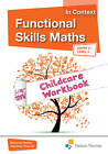 Functional Skills Maths in Context Childcare Workbook E3 - L2 by Debbie Holder, Veronica Thomas (Mixed media product, 2013)