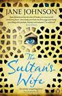 The Sultan's Wife by Jane Johnson (Paperback, 2013)