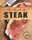 The Book of Steak by Parragon (Hardback, 2013)