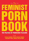 The Feminist Porn Book: The Politics of Producing Pleasure by Feminist Press at The City University of New York (Paperback, 2012)