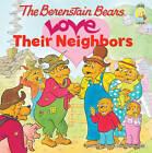 The Berenstain Bears Love Their Neighbors by Zondervan (Paperback, 2009)