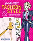Drawing Fashion & Style: A Step-by-Step Guide to Drawing Clothes, Shoes and Accessories by Hilary Lovell (Paperback, 2012)