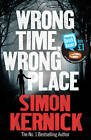 Wrong Time Wrong Place by Simon Kernick (Paperback, 2013)