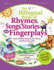 The Billingual Book of Rhymes, Songs, Stories and Fingerplays by Pam Schiller (Paperback, 2004)