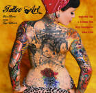 Tattoo Art: Inspiration, Impact & Technique from Great Contemporary Tattoo Artists by Russ Thorne (Hardback, 2012)