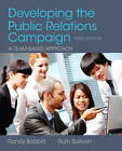 Developing the Public Relations Campaign by Ruth Sullivan, Randall W. Bobbitt (Paperback, 2013)