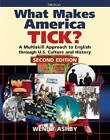 What Makes America Tick?: A Multiskill Approach to English Through U.S. Culture and History by Wendy Ashby (Paperback, 2012)