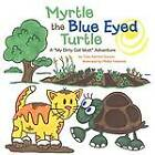 Myrtle the Blue Eyed Turtle: A  My Dirty Cat Mutt  Adventure by Tisha Admire Duncan (Paperback, 2012)