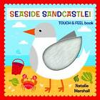 Seaside Sandcastle Touch and Feel by Natalie Marshall (Board book, 2013)