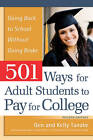501 Ways for Adult Students to Pay for College: Going Back to School without Going Broke by Kelly Tanabe, Gen Tanabe (Paperback, 2013)
