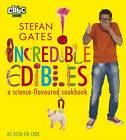 Incredible Edibles by Stefan Gates (Paperback, 2012)