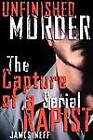 Unfinished Murder: The Capture of a Serial Rapist by James Neff (Paperback, 1995)