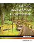 98-374 MTA Gaming Development Fundamentals by Microsoft Official Academic Course (Paperback, 2013)