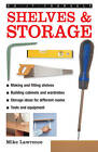 Do-it-yourself Shelves & Storage: A Practical Instructive Guide to Building Shelves and Storage Facilities in Your Home by Mike Lawrence (Hardback, 2013)