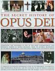 The Secret History of Opus Dei: Unravelling the Mysteries of One of the Most Controversial and Powerful Forces in World Religion, from Its Humble Beginnings to Its Great Prominence and Influence Across Five Continents Today by Maggy Whitehouse (Paperback, 2010)