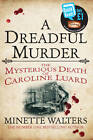 A Dreadful Murder: The Mysterious Death of Caroline Luard by Minette Walters (Paperback, 2013)