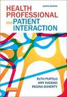 Health Professional and Patient Interaction by Amy Marie Haddad, Ruth B. Purtilo, Regina F. Doherty (Paperback, 2013)