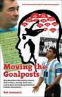 Moving The Goalposts: Why Maradona Was Really Useless... How to Win a Penalty Shoot-Out...and 65 More Astonishing Statistical Football Revelations by Rob Jovanovic (Hardback, 2012)