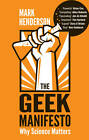 The Geek Manifesto: Why science matters by Mark Henderson (Paperback, 2013)